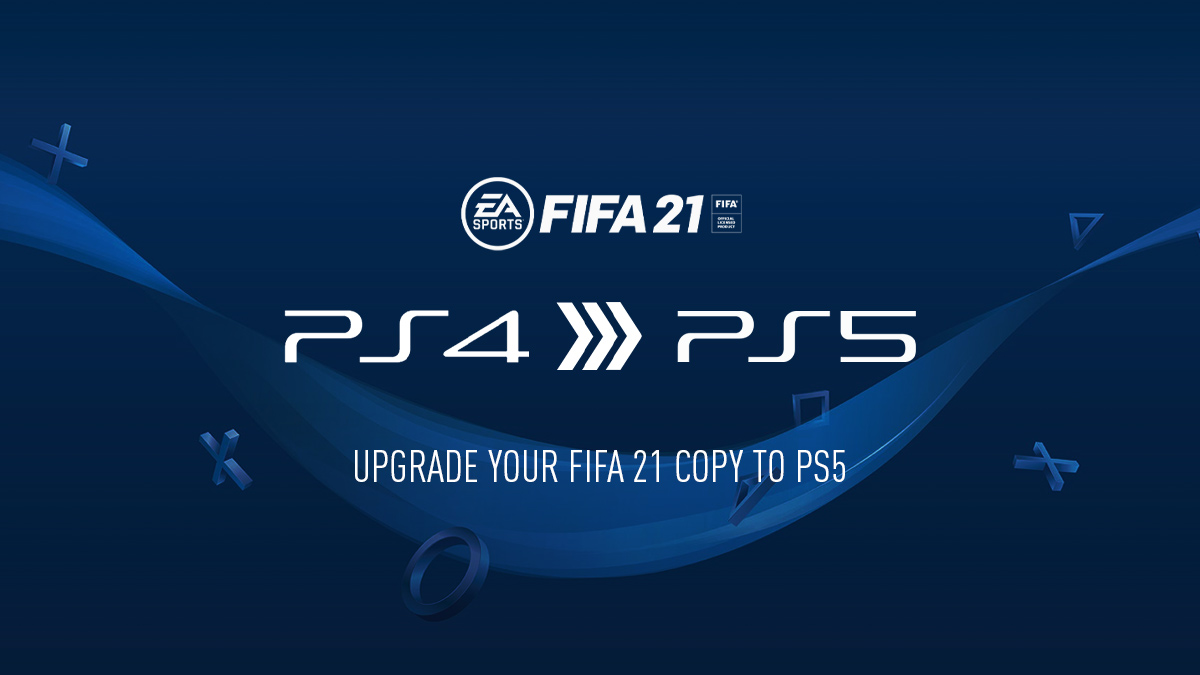 FIFA 21 – How to Upgrade and Carryover from PS4 to PS5