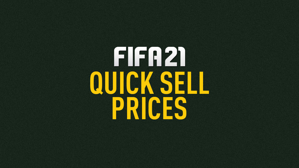 FIFA 21 Quick Sell Prices & Discard Values