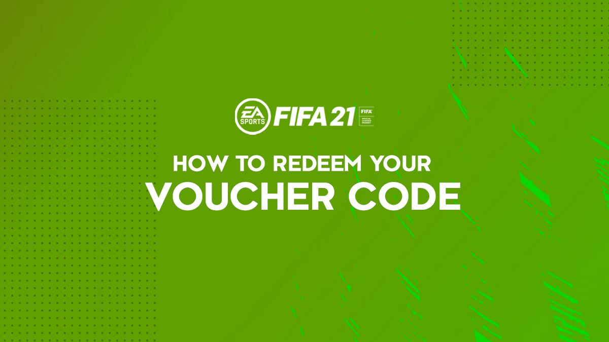 How to Redeem Your FIFA 21 Voucher Code