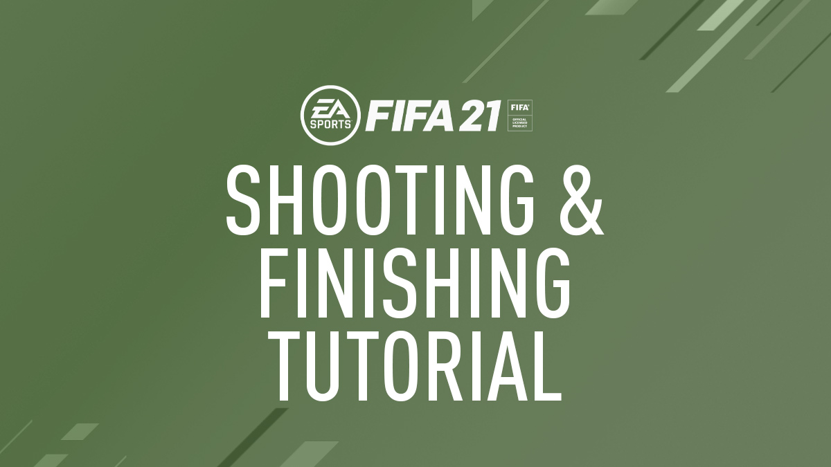 FIFA 21 Shooting & Finishing Guide (Tutorial & Tips)