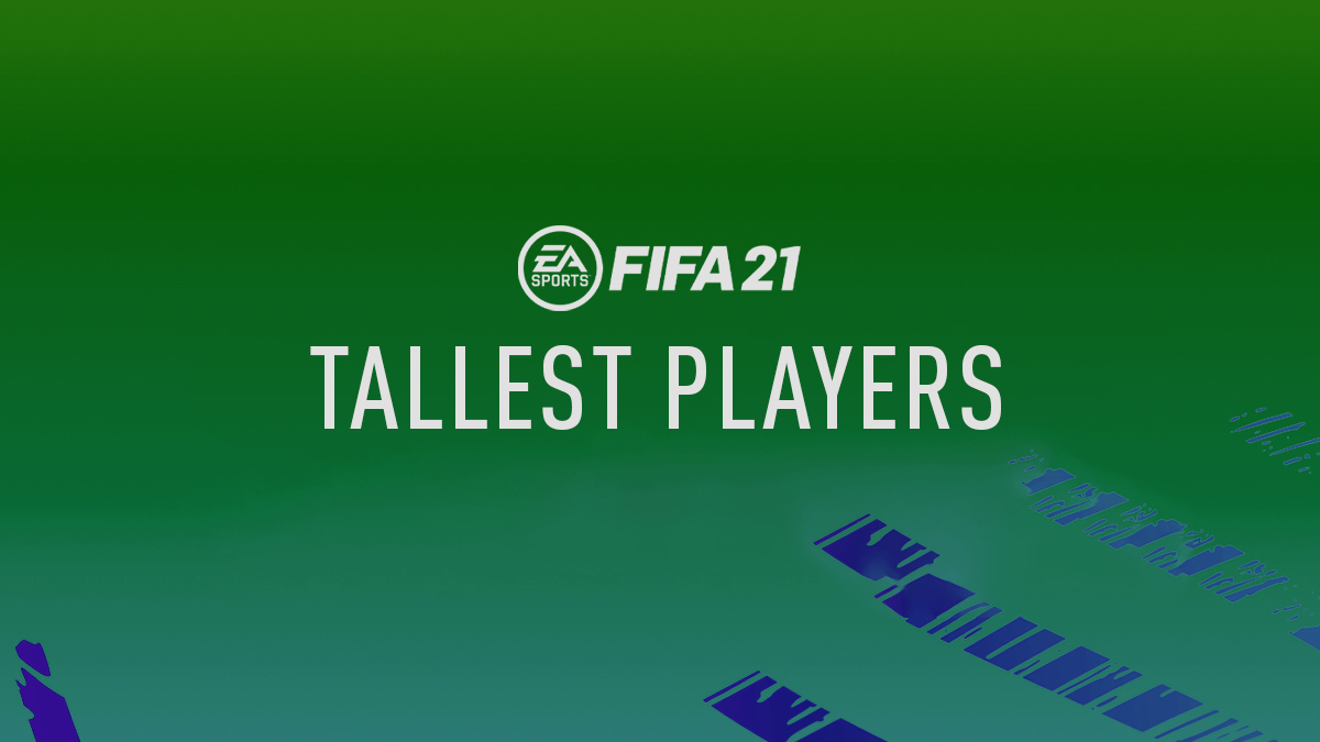 FIFA 21 Tallest Players