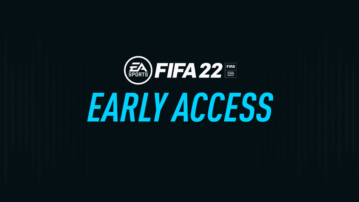 FIFA 22 Early Access – How to Play FIFA 22 Early