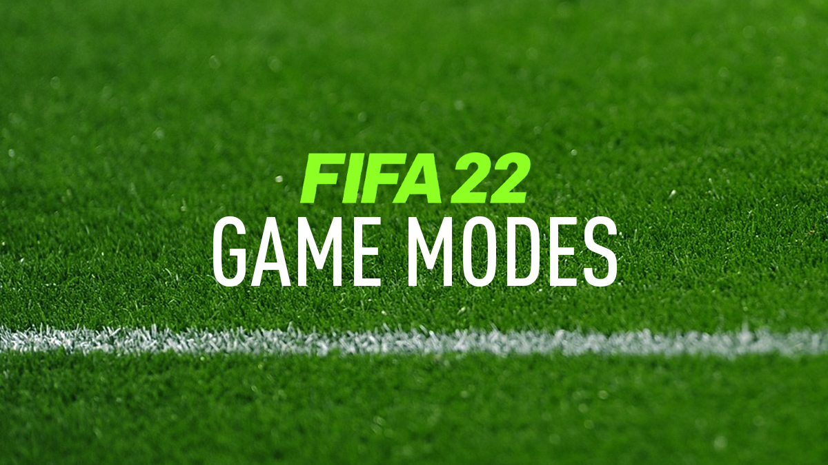 FIFA 22 Game Modes