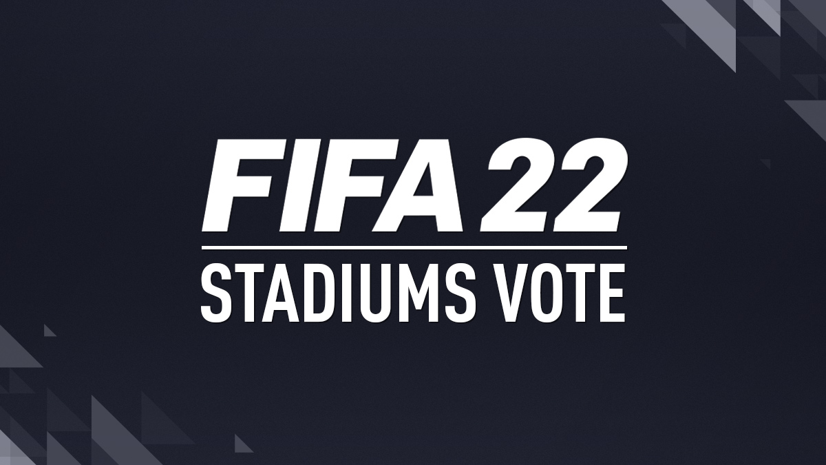 FIFA 22 New Stadiums Vote & Wishlist