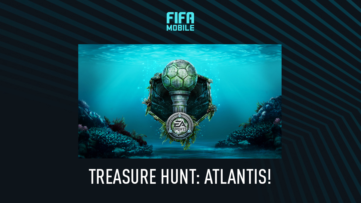 FIFA Mobile – Treasure Hunt: Atlantis