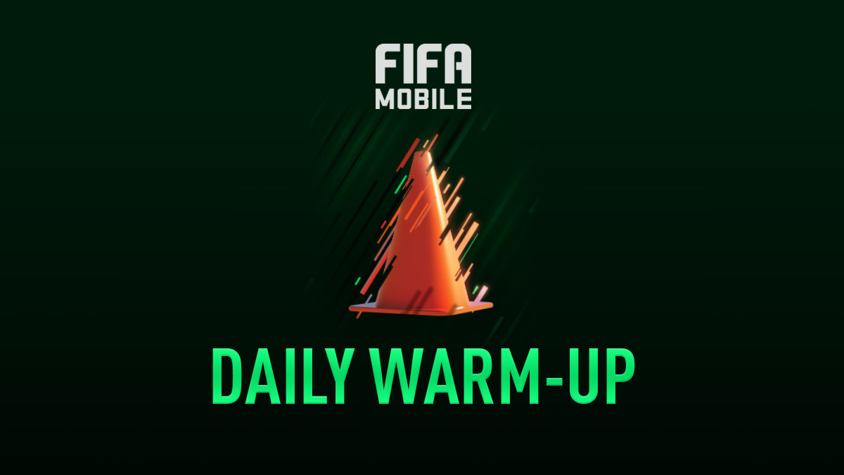 FIFA Mobile – Daily Warm Up