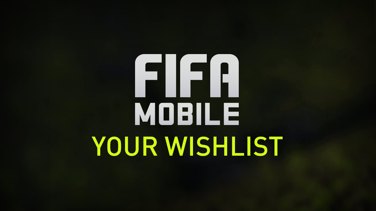 FIFA Mobile Wishlist