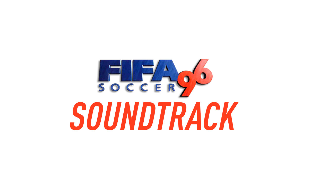 FIFA Soccer 96 Soundtrack