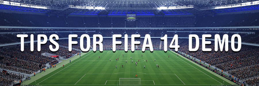 FIFA 14 Tips for Demo