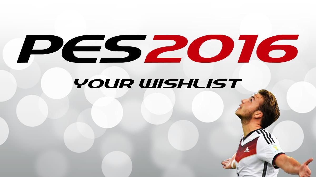 PES 2016 Wishlist