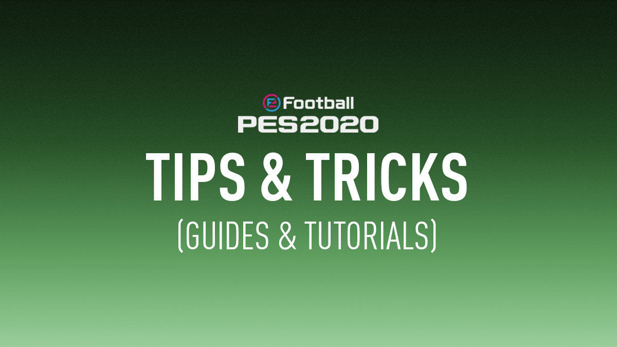 PES 2020 Tips (Tutorials & Guides)