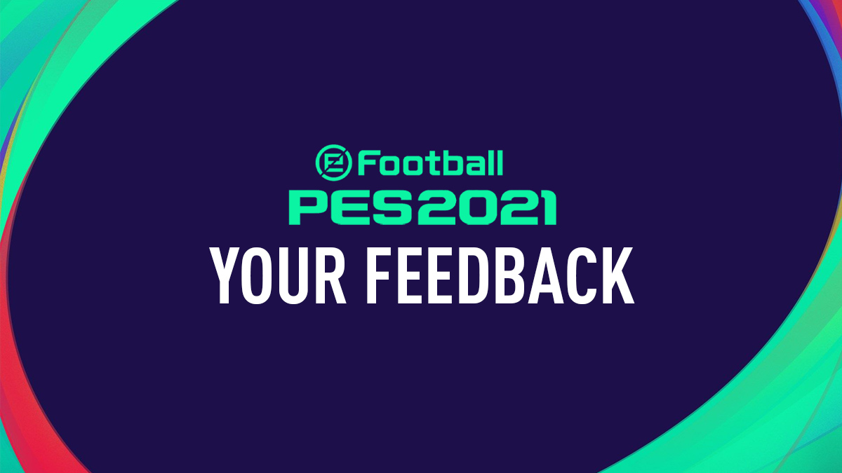 PES 2021 Feedback & Reviews