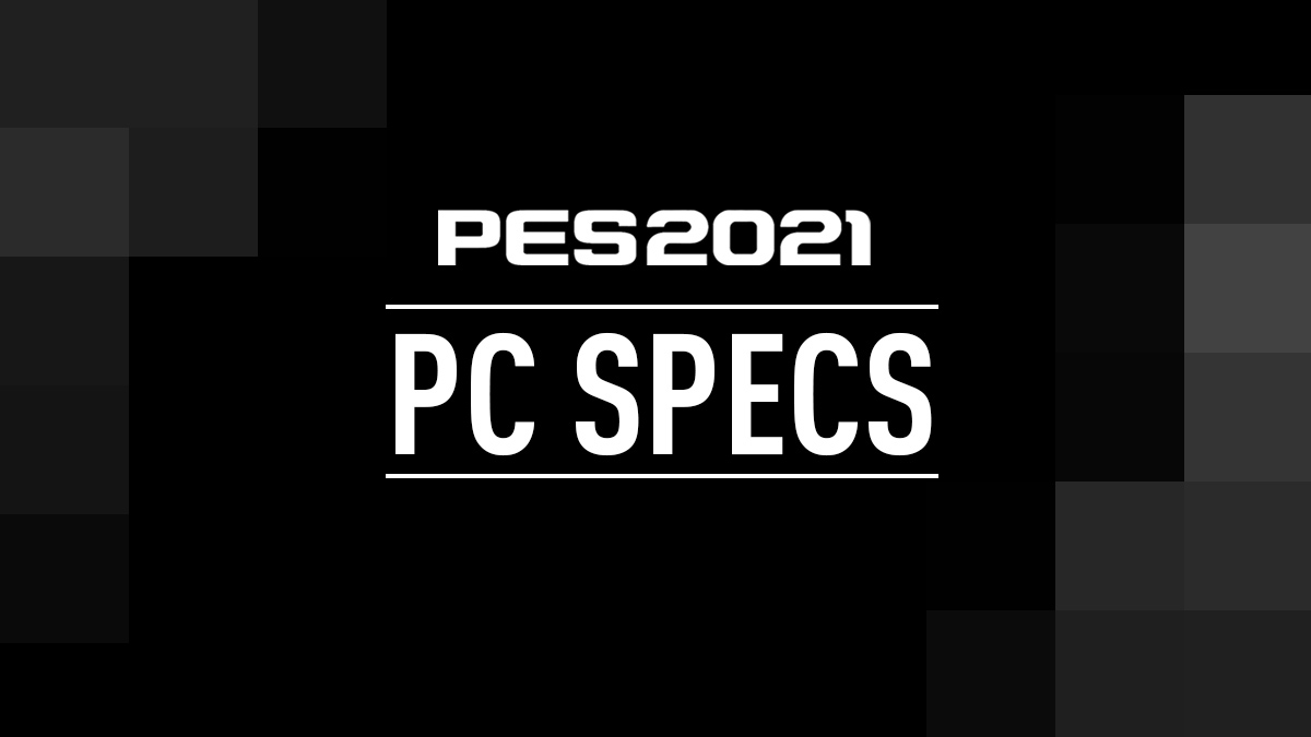 PES 2021 PC Specs & System Requirements