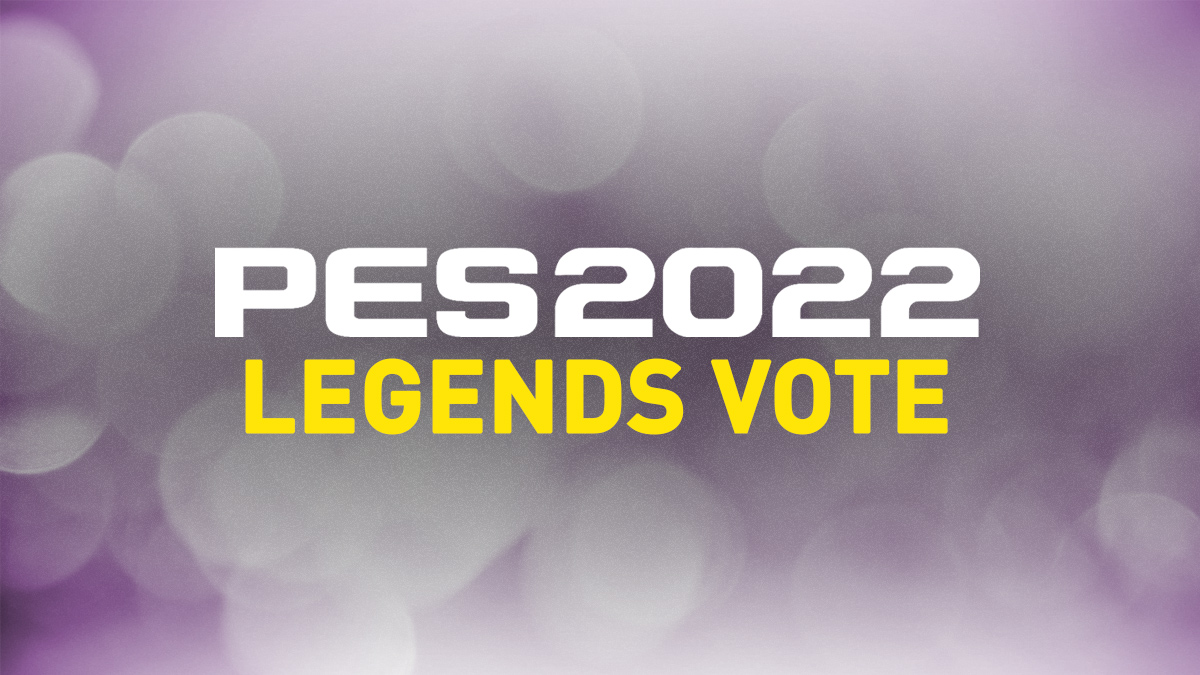 PES 2022 Legend Players Vote & Wishlist