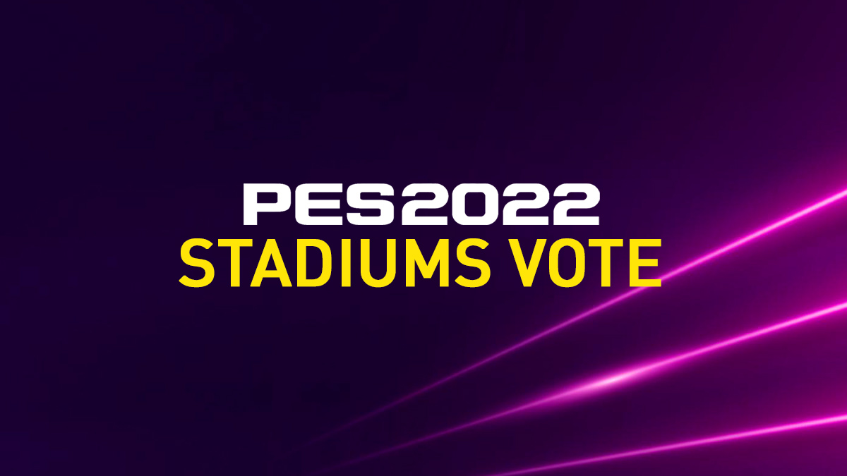 Vote for PES 2022 New Stadiums