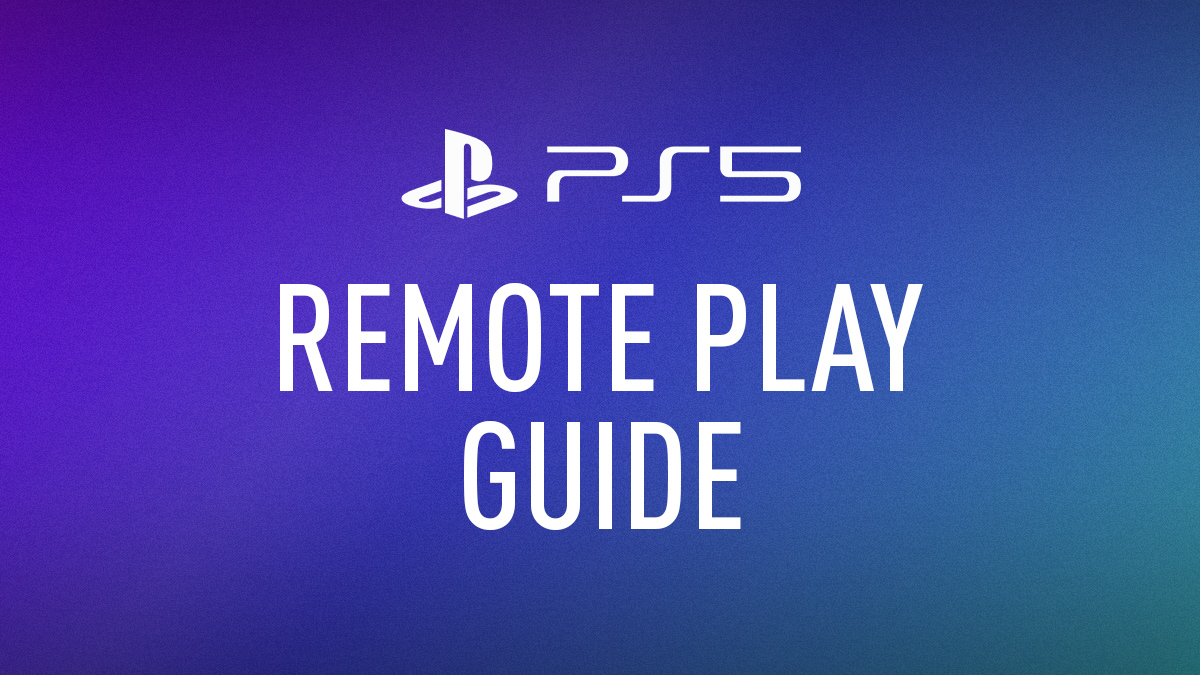 PlayStation 5 Remote Play Guide